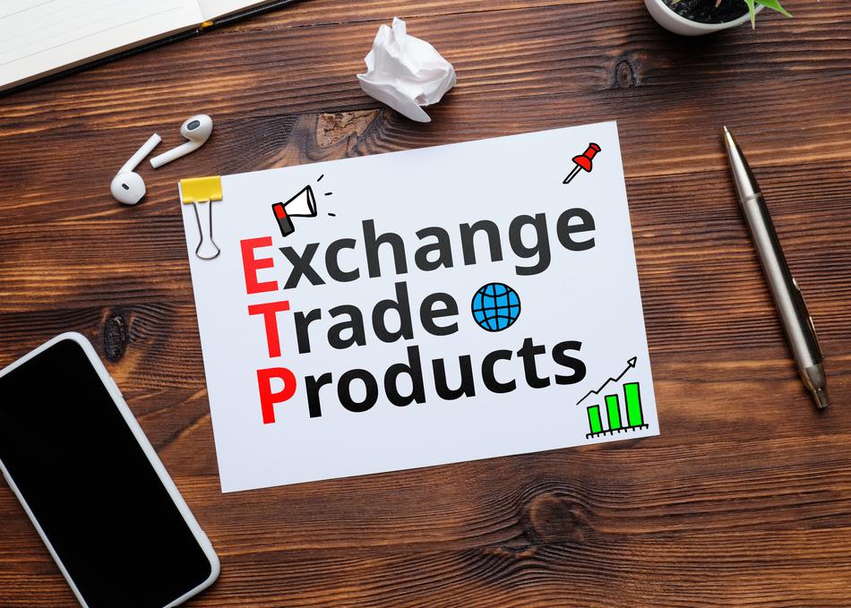 Exchange-traded products (ETPs)